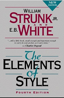 Elements of Style by William Strunk Jr. and E.B. White